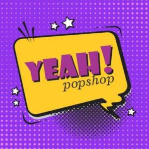 Yeah! Popshop