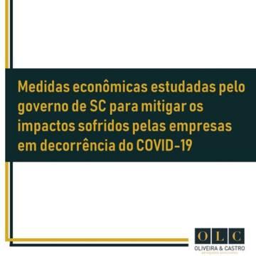 Medidas econômicas estudadas pelo governo de SC para mitigar os impactos sofridos pelas empresas em decorrência do COVID-19