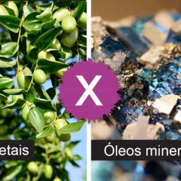 Óleos vegetais x Óleos minerais: Entenda a diferença