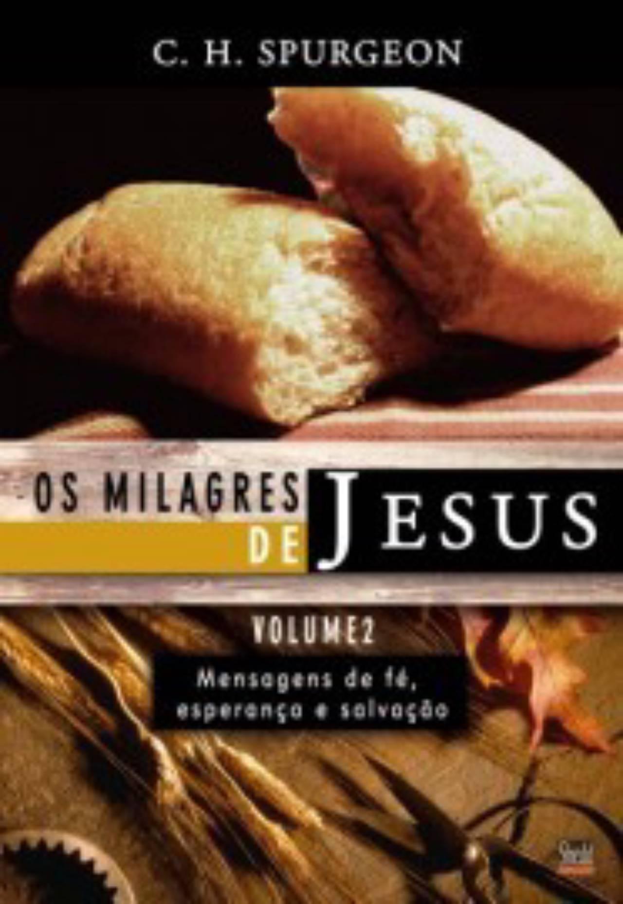 Milagres de Jesus, Os - vol. 2 - Spurgeon em Jundiaí, SP por Kemuel - livraria cristã