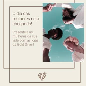 Comprar o produto de Brinde em homenagem ao Dia Internacional da Mulher - Gold & Silver em Joias e Relógios pela empresa Gold & Silver em Botucatu, SP por Solutudo