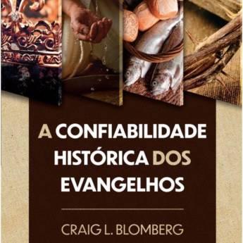 Comprar o produto de A CONFIABILIDADE HISTÓRICA DOS EVANGELHOS em Livros Evangélicos em Jundiaí, SP por Solutudo