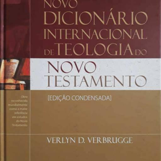 NOVO DICIONÁRIO INTERNACIONAL DE TEOLOGIA DO NOVO TESTAMENTO em Jundiaí, SP por Kemuel - livraria cristã